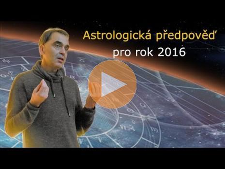 Embedded thumbnail for ASTROLOGICKÁ PŘEDPOVĚĎ pro rok 2016